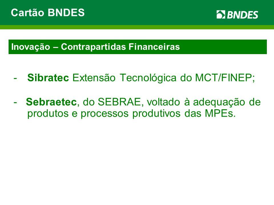 Sibratec Extensão Tecnológica do MCT/FINEP;