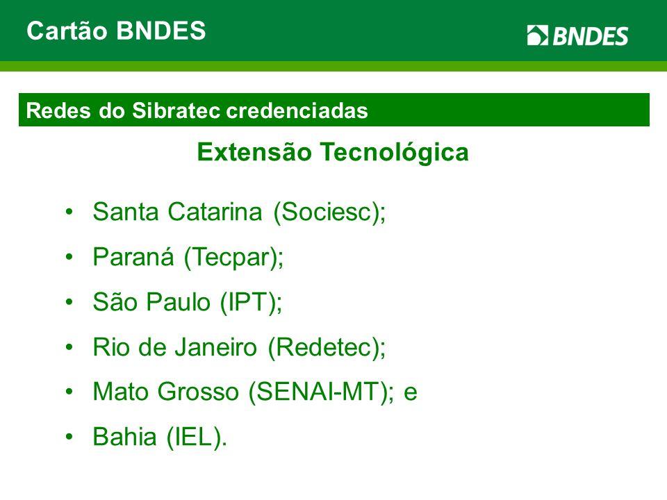 Santa Catarina (Sociesc); Paraná (Tecpar); São Paulo (IPT);