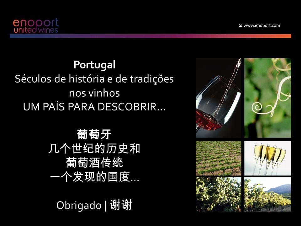 Séculos de história e de tradições nos vinhos UM PAÍS PARA DESCOBRIR…