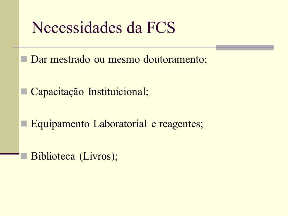 Necessidades da FCS Dar mestrado ou mesmo doutoramento;