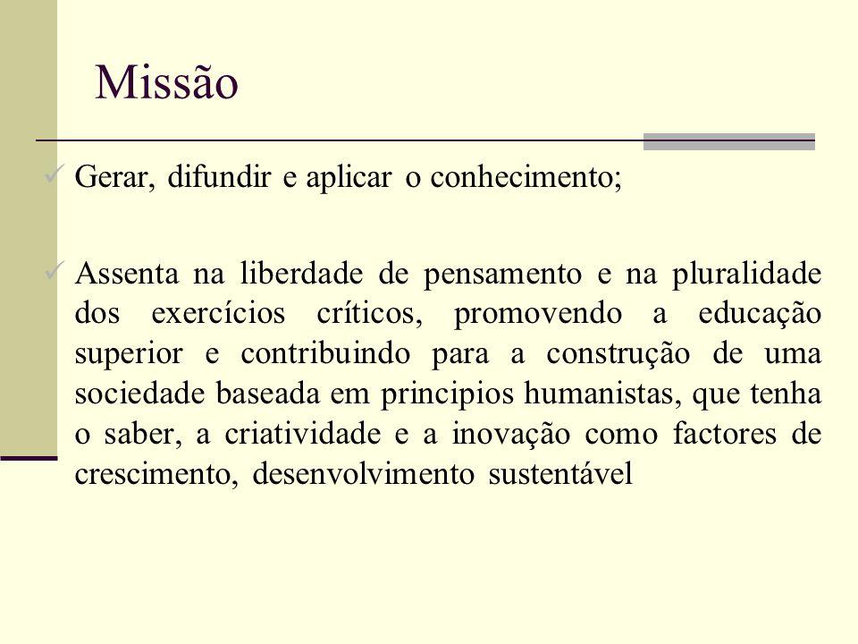Missão Gerar, difundir e aplicar o conhecimento;