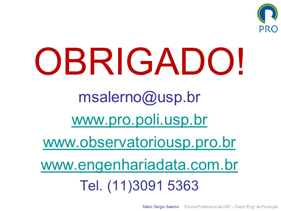 OBRIGADO! msalerno@usp.br www.pro.poli.usp.br