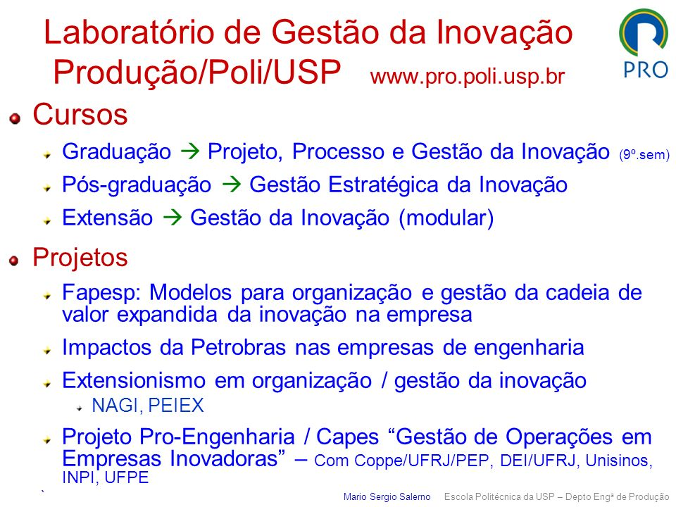 Laboratório de Gestão da Inovação Produção/Poli/USP www.pro.poli.usp.br