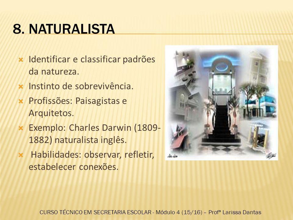 8. NATURALISTA Identificar e classificar padrões da natureza.
