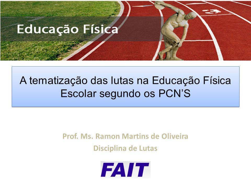 Prof. Ms. Ramon Martins de Oliveira Disciplina de Lutas