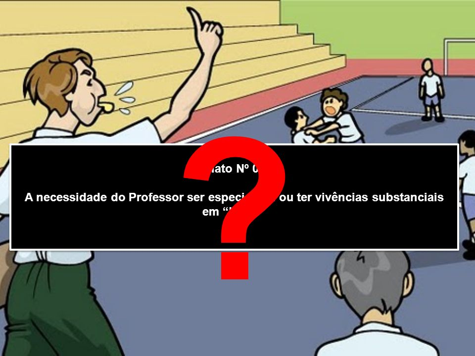 Relato Nº 01 : A necessidade do Professor ser especialista ou ter vivências substanciais em Lutas