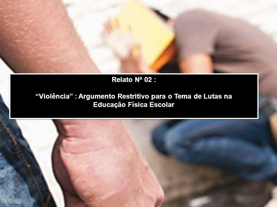 Violência : Argumento Restritivo para o Tema de Lutas na