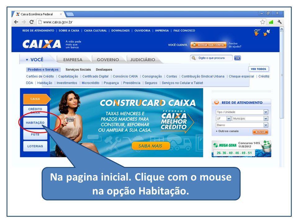 Na pagina inicial. Clique com o mouse na opção Habitação.