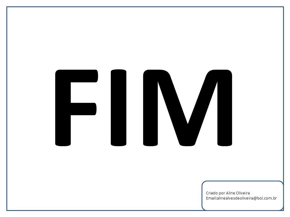FIM Criado por Aline Oliveira