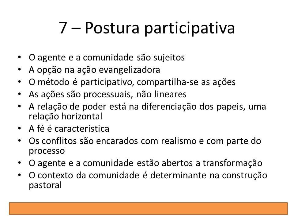 7 – Postura participativa