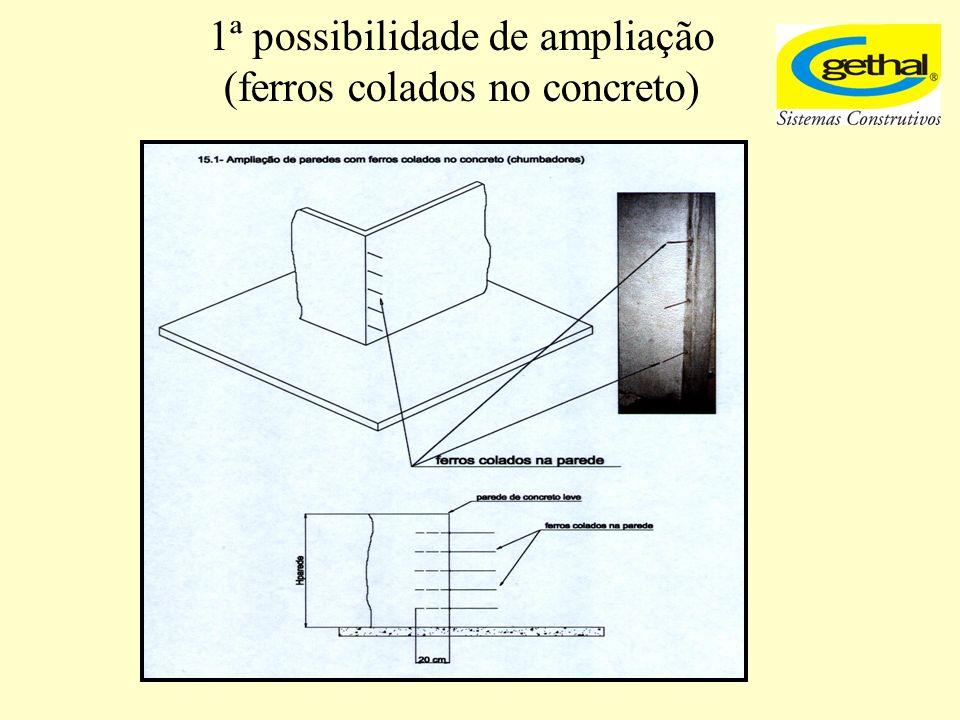 1ª possibilidade de ampliação (ferros colados no concreto)