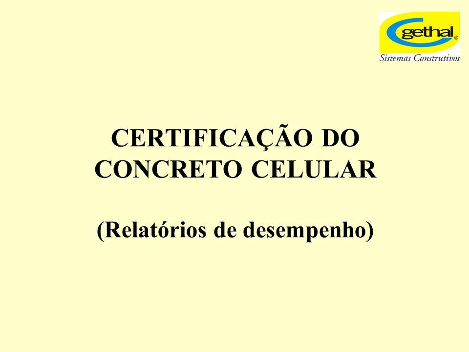 CERTIFICAÇÃO DO CONCRETO CELULAR (Relatórios de desempenho)