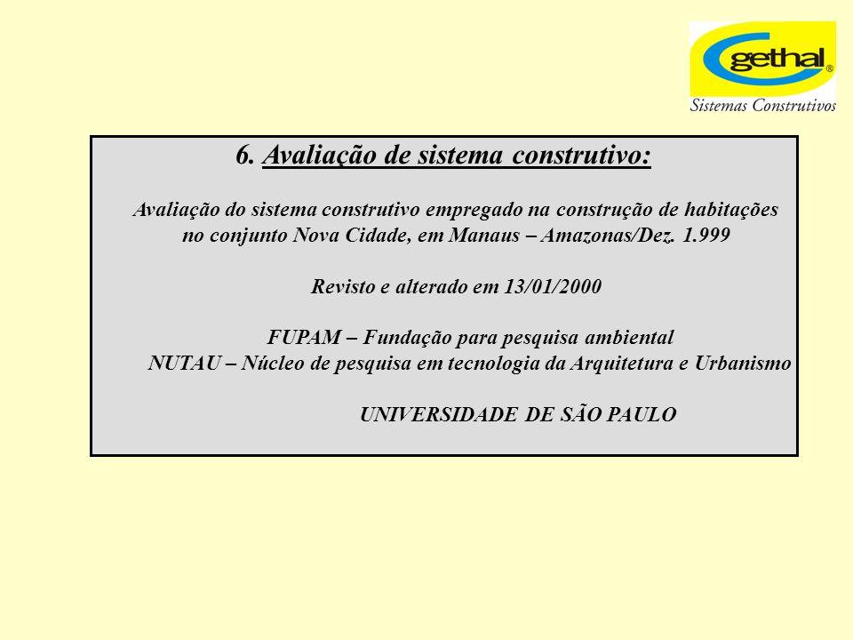 6. Avaliação de sistema construtivo:
