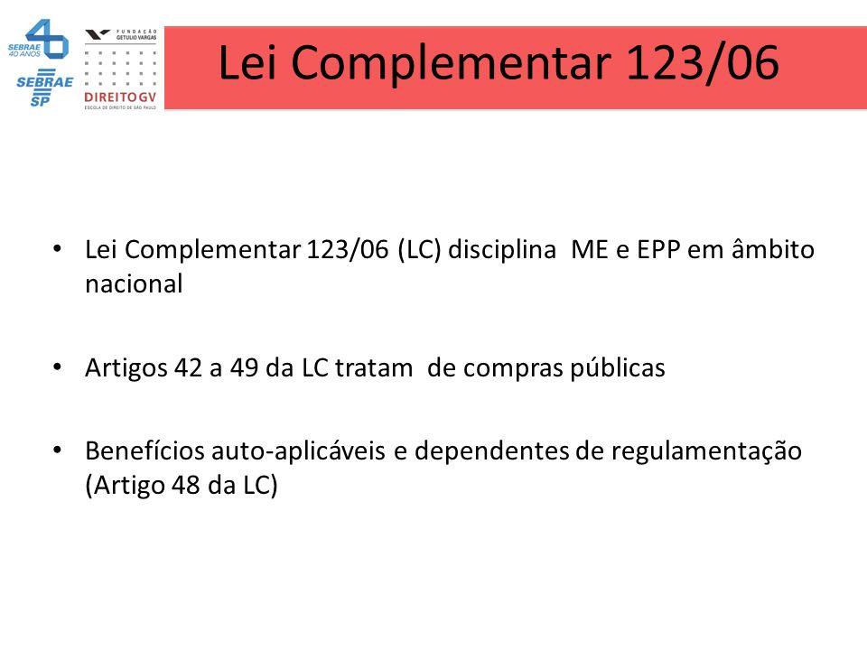 Lei Complementar 123/06 Lei Complementar 123/06 (LC) disciplina ME e EPP em âmbito nacional. Artigos 42 a 49 da LC tratam de compras públicas.