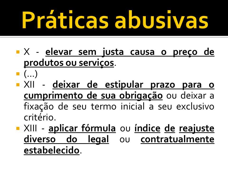 Práticas abusivas X - elevar sem justa causa o preço de produtos ou serviços. (...)