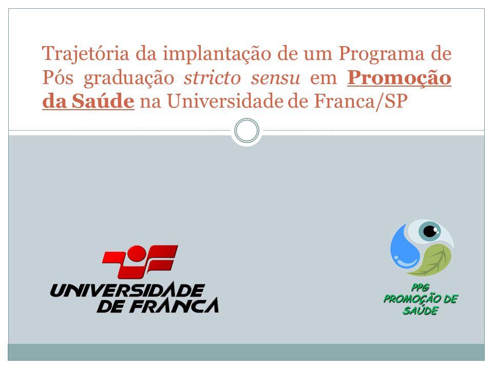 Trajetória da implantação de um Programa de Pós graduação stricto sensu em Promoção da Saúde na Universidade de Franca/SP