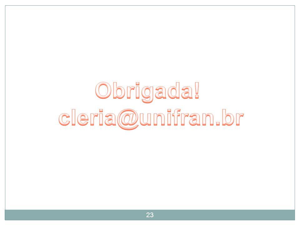 Obrigada! cleria@unifran.br