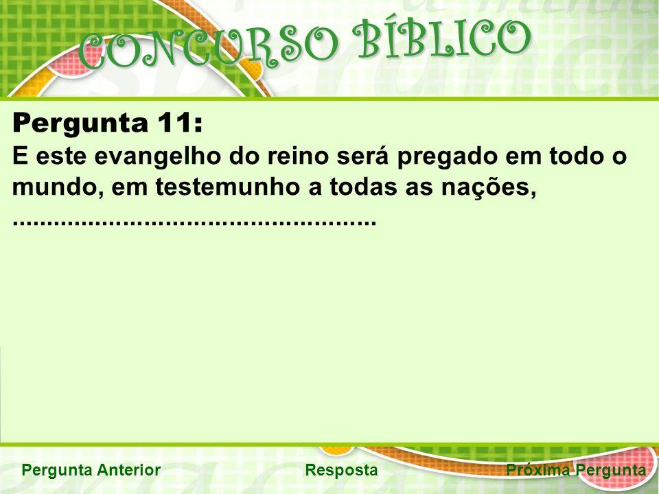 CONCURSO BÍBLICO Pergunta 11: