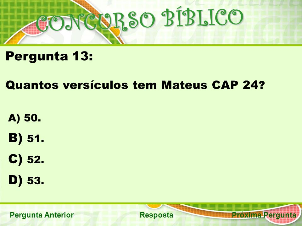 CONCURSO BÍBLICO Pergunta 13: 51. 52. 53.
