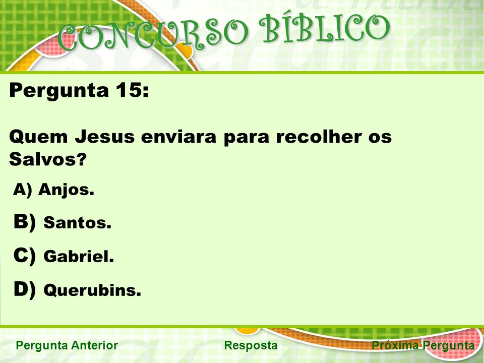CONCURSO BÍBLICO Pergunta 15: Santos. Gabriel. Querubins.