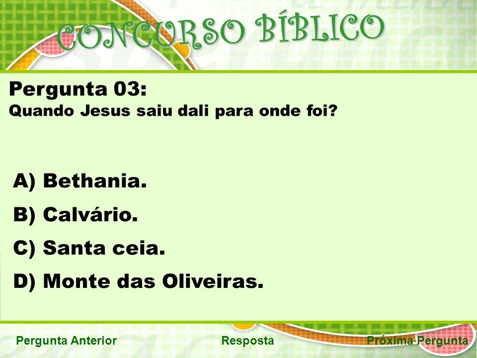CONCURSO BÍBLICO Pergunta 03: Bethania. Calvário. Santa ceia.