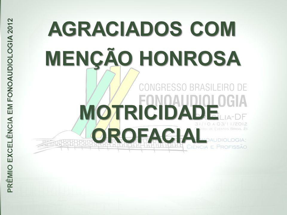 PRÊMIO EXCELÊNCIA EM FONOAUDIOLOGIA 2012 MOTRICIDADE OROFACIAL