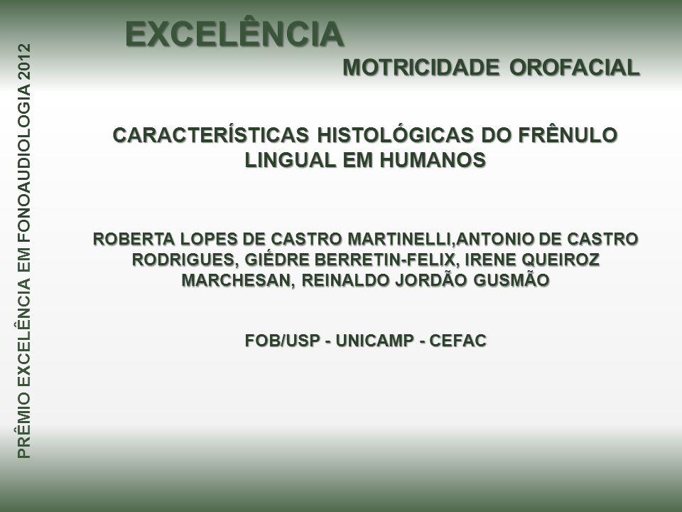 CARACTERÍSTICAS HISTOLÓGICAS DO FRÊNULO LINGUAL EM HUMANOS