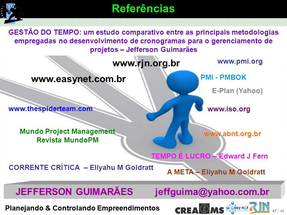 Referências www.rjn.org.br www.easynet.com.br