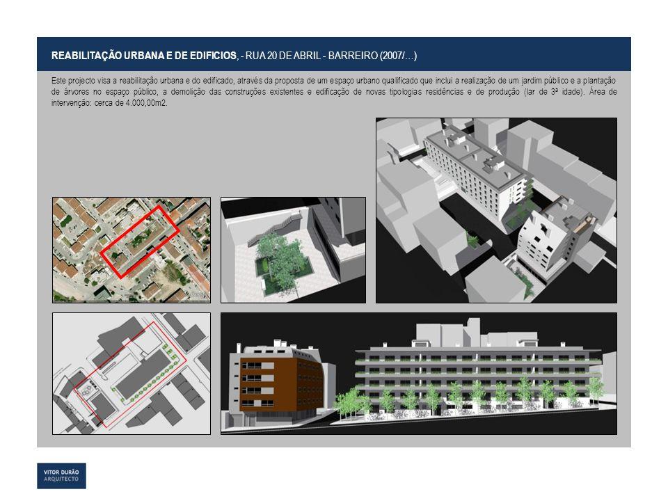 REABILITAÇÃO URBANA E DE EDIFICIOS, - RUA 20 DE ABRIL - BARREIRO (2007/…)