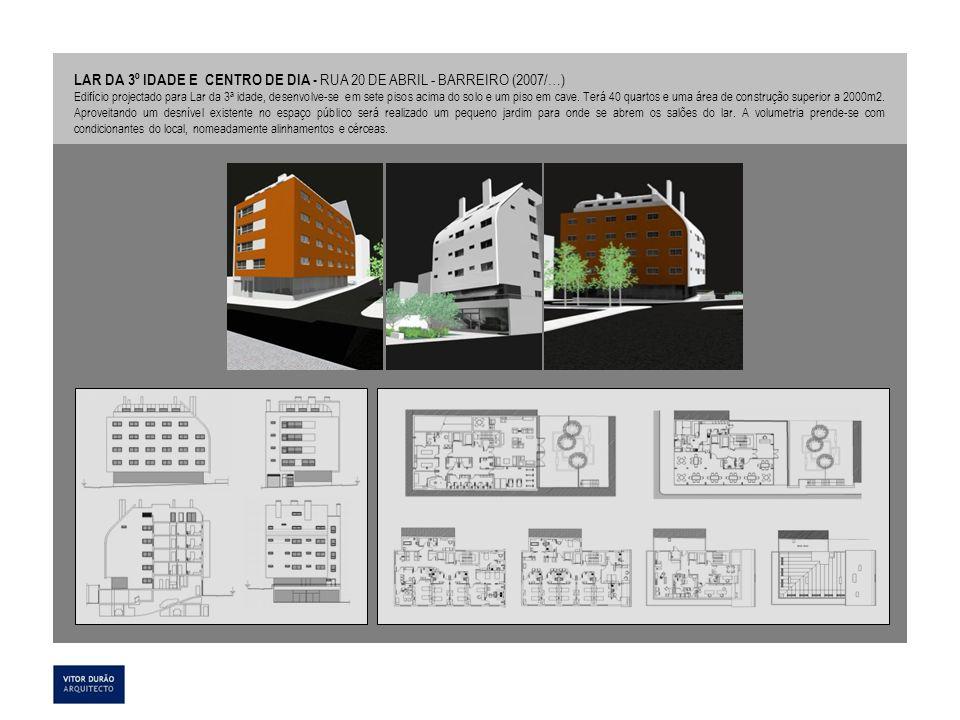 LAR DA 3º IDADE E CENTRO DE DIA - RUA 20 DE ABRIL - BARREIRO (2007/…)