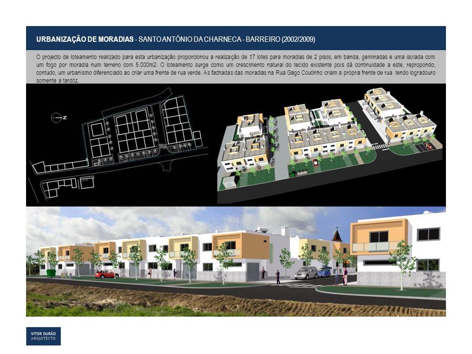 URBANIZAÇÃO DE MORADIAS - SANTO ANTÓNIO DA CHARNECA - BARREIRO (2002/2009)