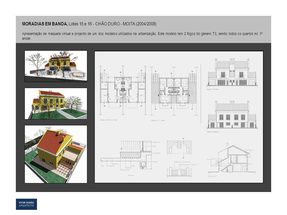 MORADIAS EM BANDA, Lotes 15 e 16 - CHÃO DURO - MOITA (2004/2008)