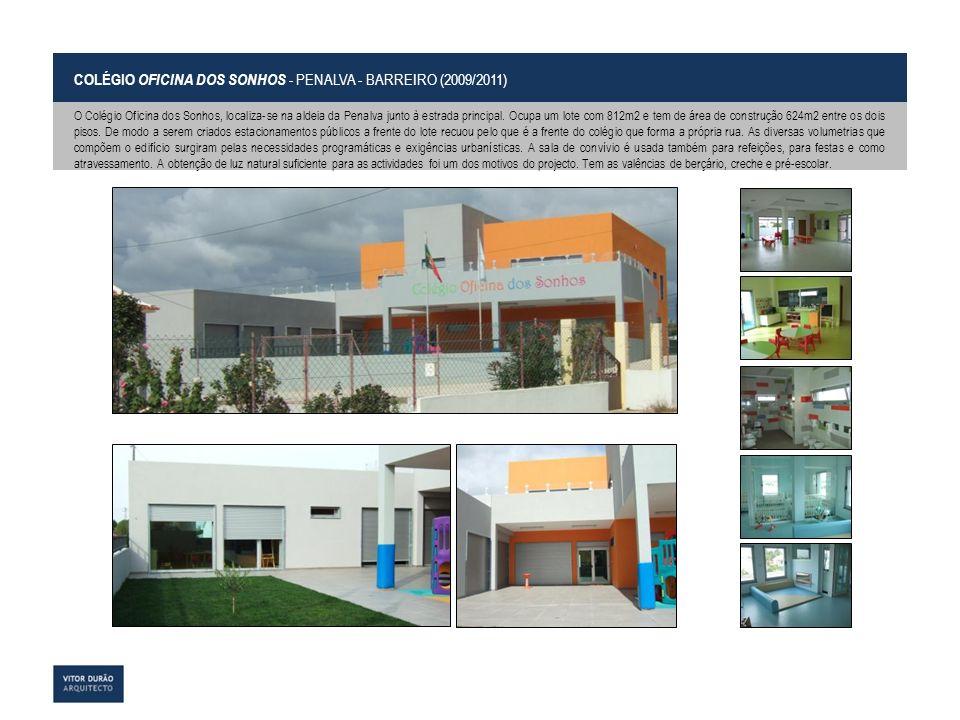 COLÉGIO OFICINA DOS SONHOS - PENALVA - BARREIRO (2009/2011)
