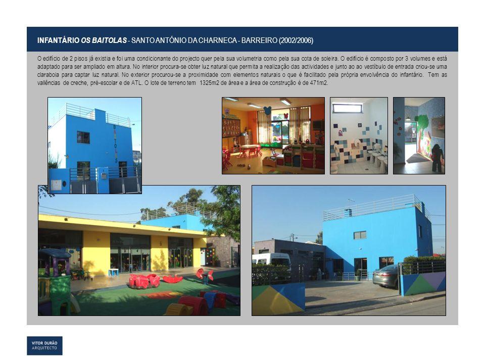 INFANTÁRIO OS BAITOLAS - SANTO ANTÓNIO DA CHARNECA - BARREIRO (2002/2006)