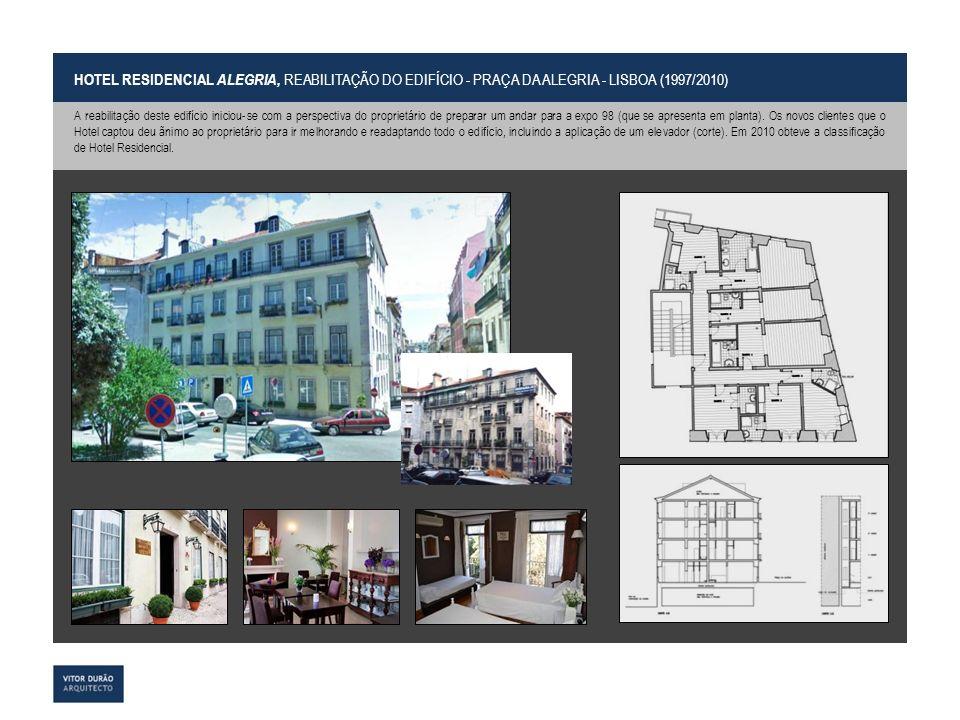 HOTEL RESIDENCIAL ALEGRIA, REABILITAÇÃO DO EDIFÍCIO - PRAÇA DA ALEGRIA - LISBOA (1997/2010)