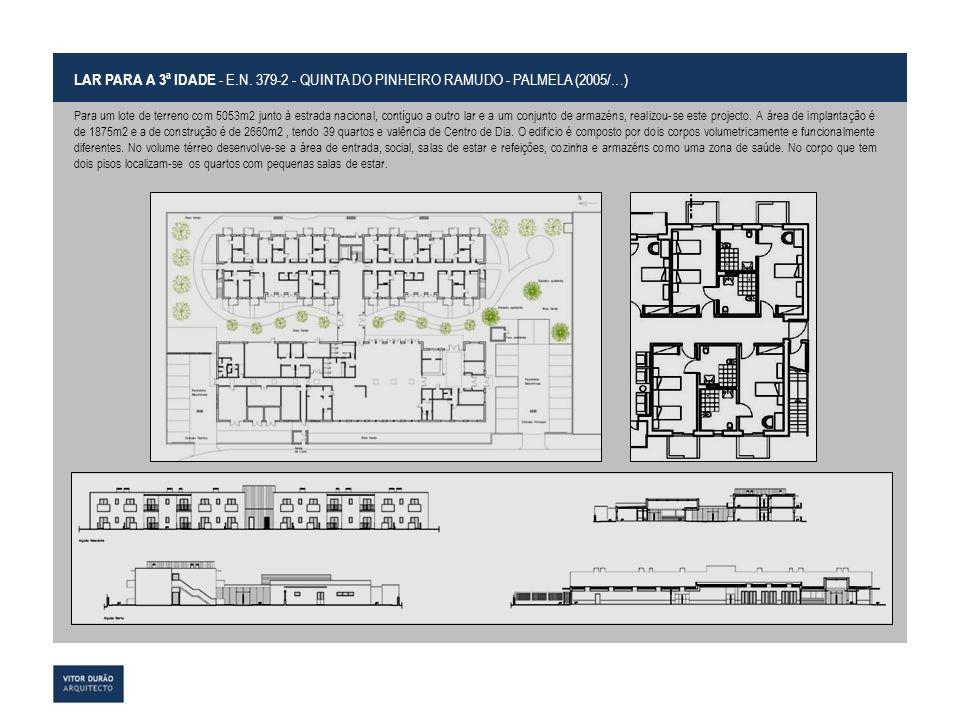 LAR PARA A 3ª IDADE - E.N. 379-2 - QUINTA DO PINHEIRO RAMUDO - PALMELA (2005/…)