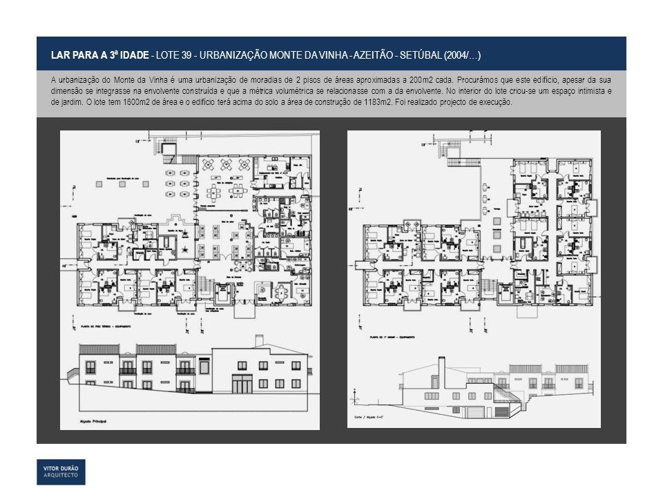 LAR PARA A 3ª IDADE - LOTE 39 - URBANIZAÇÃO MONTE DA VINHA - AZEITÃO - SETÚBAL (2004/…)