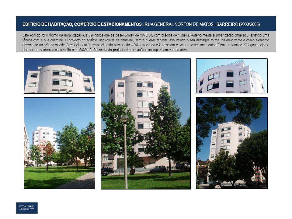 EDIFÍCIO DE HABITAÇÃO, COMÉRCIO E ESTACIONAMENTOS - RUA GENERAL NORTON DE MATOS - BARREIRO (2000/2005)