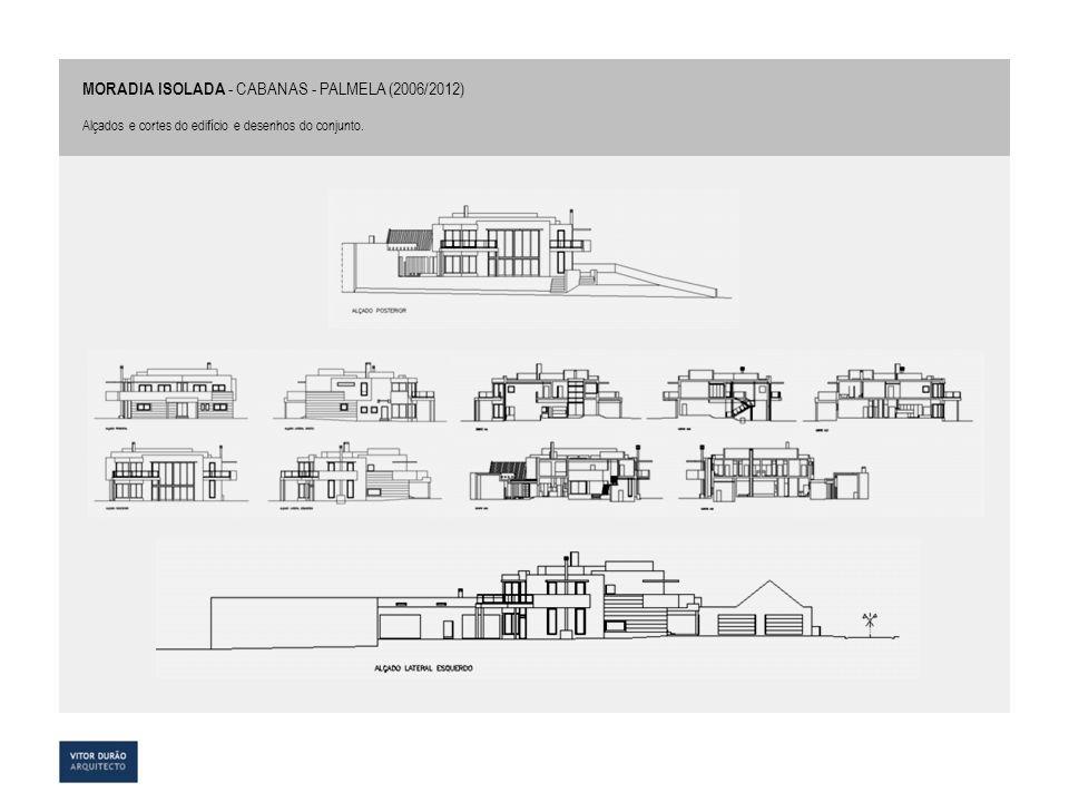 MORADIA ISOLADA - CABANAS - PALMELA (2006/2012)