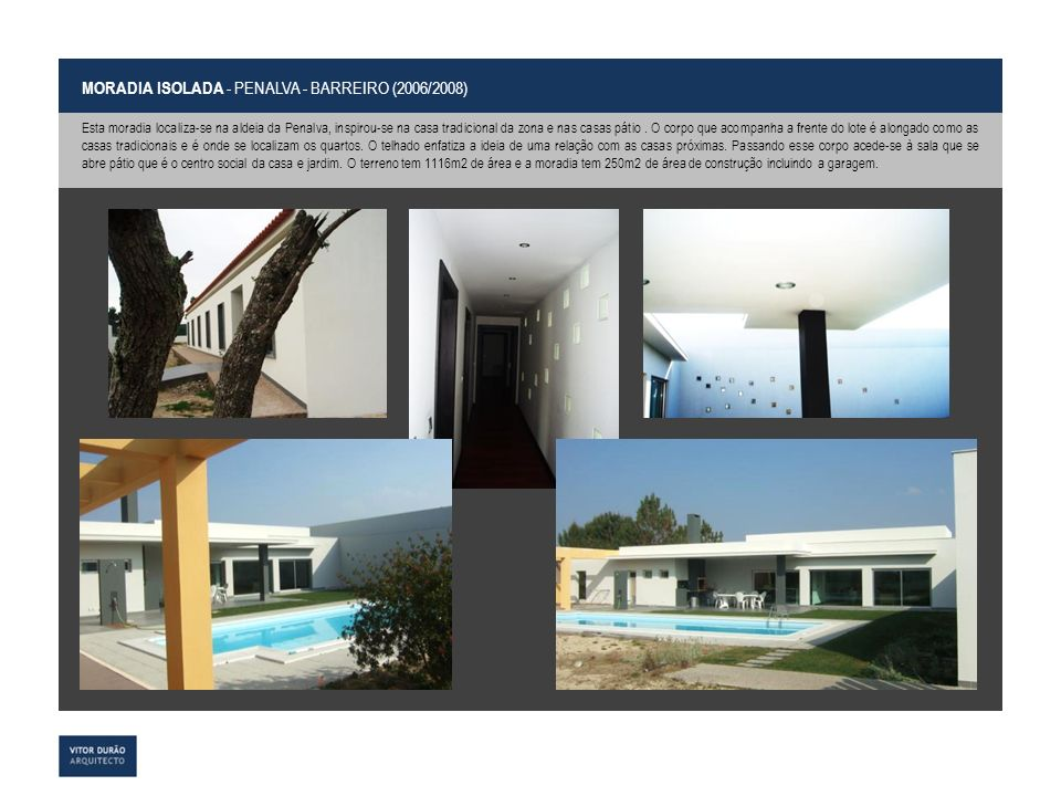 MORADIA ISOLADA - PENALVA - BARREIRO (2006/2008)