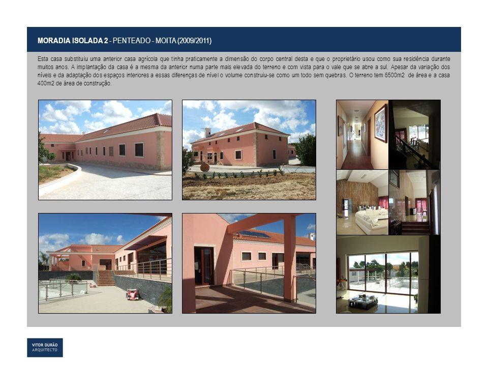 MORADIA ISOLADA 2 - PENTEADO - MOITA (2009/2011)