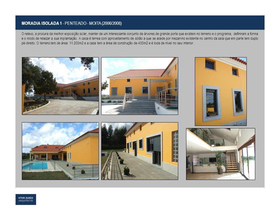 MORADIA ISOLADA 1 - PENTEADO - MOITA (2006/2008)