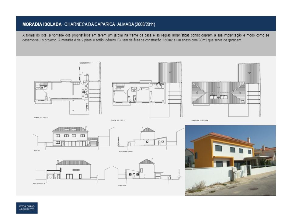 MORADIA ISOLADA - CHARNECA DA CAPARICA - ALMADA (2008/2011)