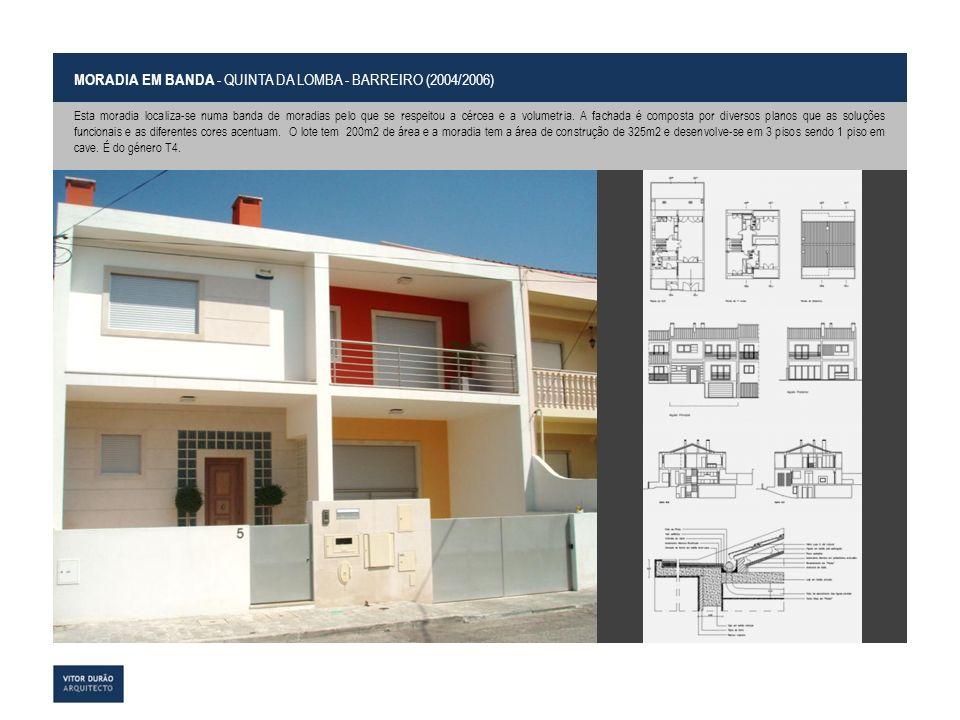 MORADIA EM BANDA - QUINTA DA LOMBA - BARREIRO (2004/2006)