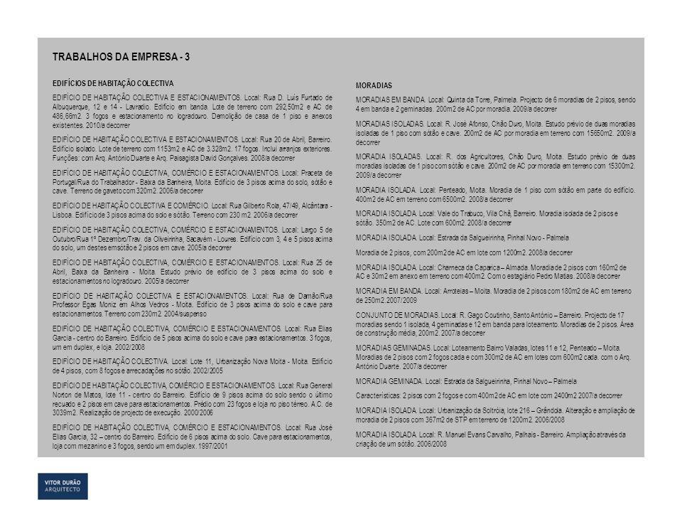 TRABALHOS DA EMPRESA - 3 EDIFÍCIOS DE HABITAÇÃO COLECTIVA MORADIAS