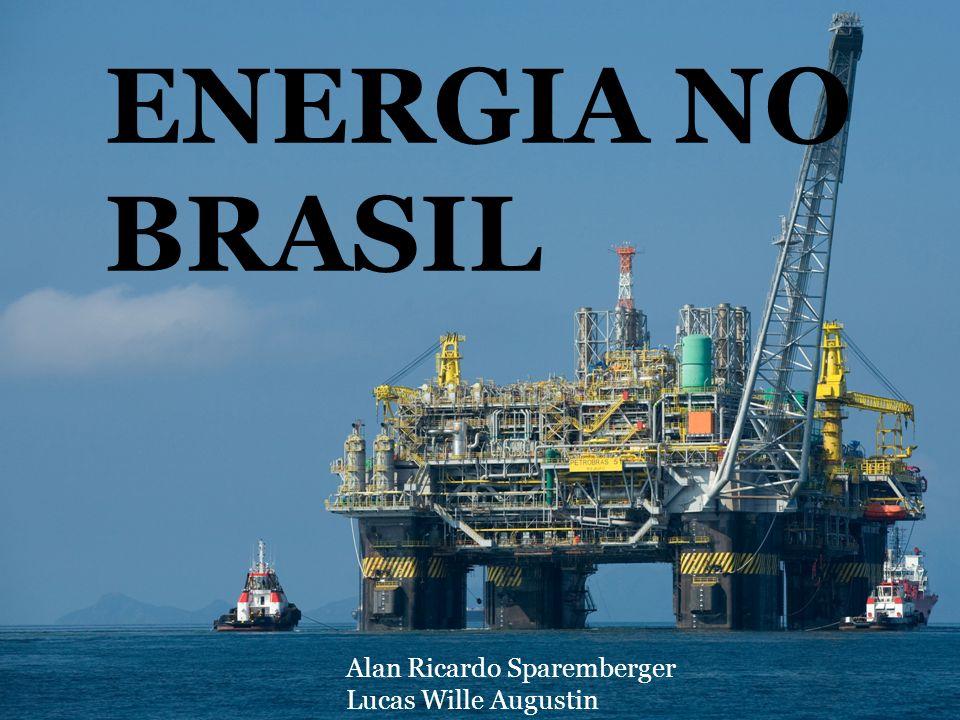 ENERGIA NO BRASIL Alan Ricardo Sparemberger Lucas Wille Augustin