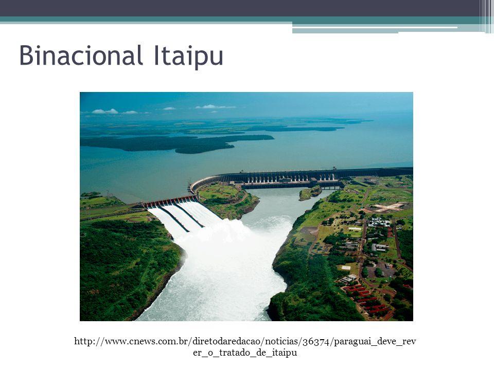 Binacional Itaipu http://www.cnews.com.br/diretodaredacao/noticias/36374/paraguai_deve_rever_o_tratado_de_itaipu.