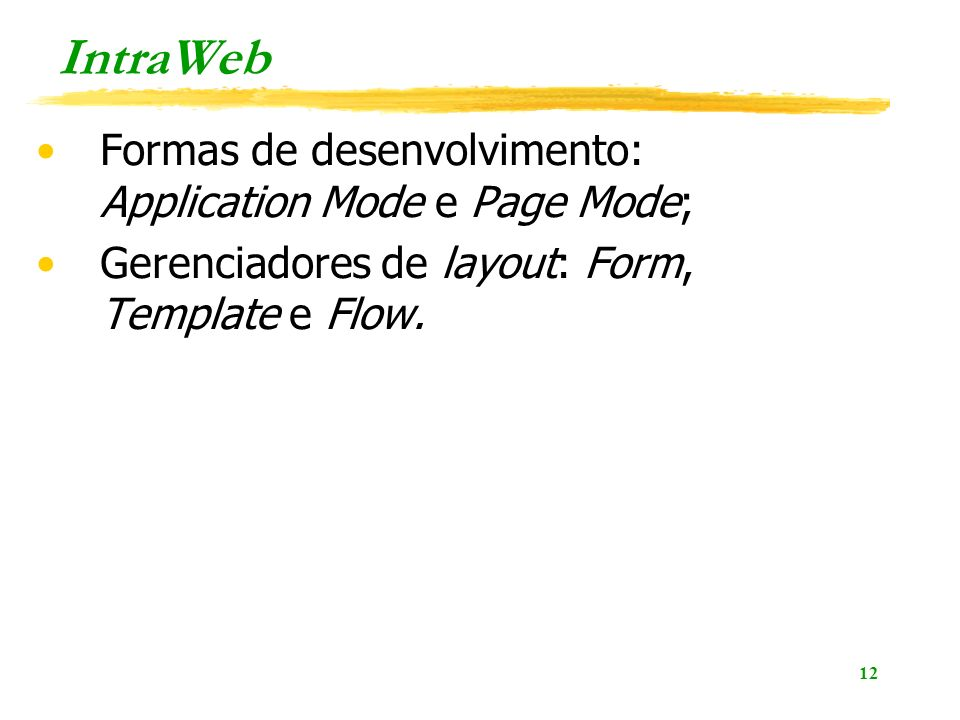 IntraWeb Formas de desenvolvimento: Application Mode e Page Mode;