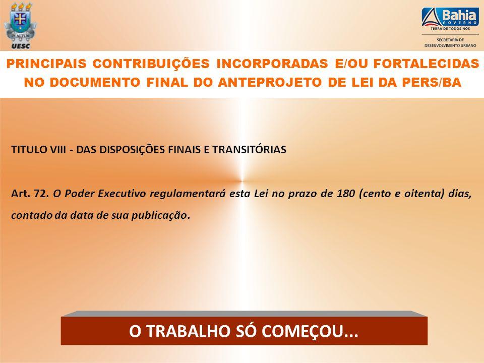 PRINCIPAIS CONTRIBUIÇÕES INCORPORADAS E/OU FORTALECIDAS NO DOCUMENTO FINAL DO ANTEPROJETO DE LEI DA PERS/BA