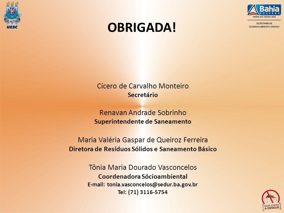 OBRIGADA! Cícero de Carvalho Monteiro Renavan Andrade Sobrinho